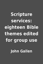 Scripture services: eighteen Bible themes…