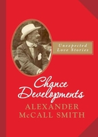 Chance Developments: Stories by Alexander…