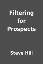 Filtering for Prospects by Steve Hill