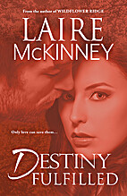 Destiny Fulfilled by Laire McKinney