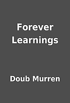 Forever Learnings by Doub Murren