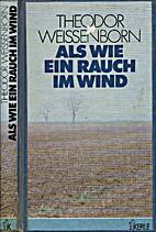 Als wie Rauch im Wind : Roman by Theodor…