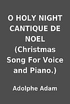 O HOLY NIGHT CANTIQUE DE NOEL (Christmas…