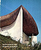 Notre Dame Du Haut Ronchamp & Journal De…