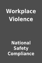 Workplace Violence by National Safety…