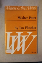 Walter Pater (Writers & Their Work) by Iain…