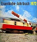 Eisenbahn-Jahrbuch 1972 by Harald Böttcher