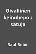 Oivallinen keinuhepo : satuja by Raul Roine