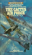 The Cactus Air Force by Thomas G. Miller
