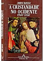 A cristandade no Ocidente: 1400-1700 by John…