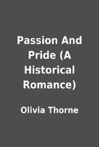 Passion And Pride (A Historical Romance) by…