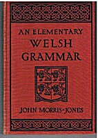 An Elementary Welsh grammar : Phonology and…