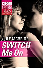 Switch Me On by Jule McBride