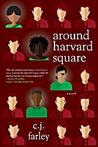 Around Harvard Square by C.J. Farley