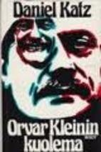 Orvar Kleinin kuolema by Daniel Katz