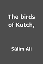The birds of Kutch, by Sálim Ali