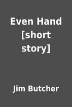 Even Hand [short story] by Jim Butcher
