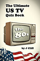 The Ultimate US TV Quiz Book: The '80s by