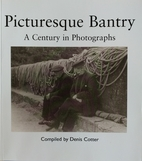 PICTURESQUE BANTRY: A Century in Photographs…