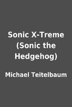 Sonic X-Treme (Sonic the Hedgehog) by…