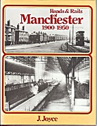 Roads & Rails of Manchester, 1900-1950 by…