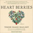 Heart Berries: A Memoir by Terese Marie…