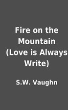 Fire on the Mountain (Love is Always Write)…