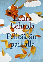 Pelkääjän paikalla : romaani by Laura…