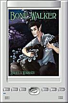 Bone Walker by Angela Korra'ti