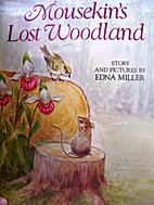 Mousekin's Lost Woodland by Edna Miller