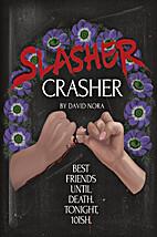 Slasher Crasher by David Nora