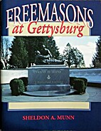Freemasons at Gettysburg by Sheldon A. Munn