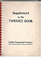 Supplement to the Typeface Book by Ludlow…