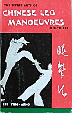 The Secret Arts Of Chinese Leg Manoeuvres In…
