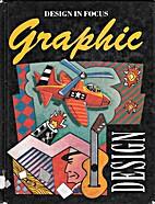 Graphic Design [Design In Focus] by David…