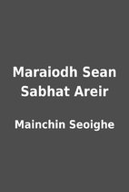 Maraiodh Sean Sabhat Areir by Mainchin…