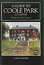 Guide to Coole Park, Home of Lady Gregory by…