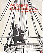 We began at Jamestown by Guy Friddell