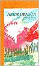 Amor dragón by Patricia Suárez