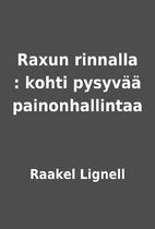 Raxun rinnalla : kohti pysyvää…