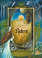 Golden Riders: Part 1 by E. H. Everdene