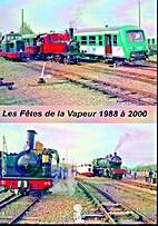 Les Fétes de la Vapeur 1988 a 2000
