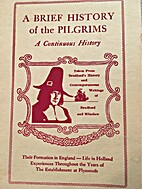 A BRIEF HISTORY OF THE PILGRIMS by Bradford…