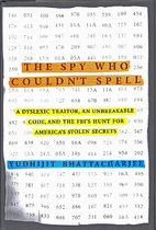 The Spy Who Couldn't Spell: A Dyslexic…