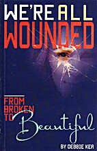 We're all wounded by Debbie Kea