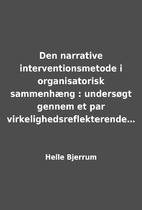 Den narrative interventionsmetode i…