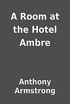 A Room at the Hotel Ambre by Anthony…