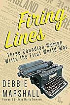 Firing Lines: Three Canadian Women Write the…