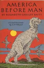 America Before Man by Elizabeth Chesley…