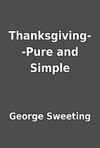 Thanksgiving--Pure and Simple by George…